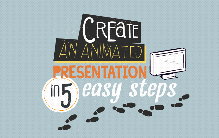 How To Create An Animated Presentation In 5 Easy Steps