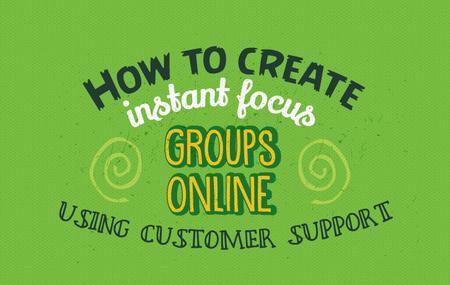 big-_-how-to-create-instant-focus-groups-online-using-customer-support