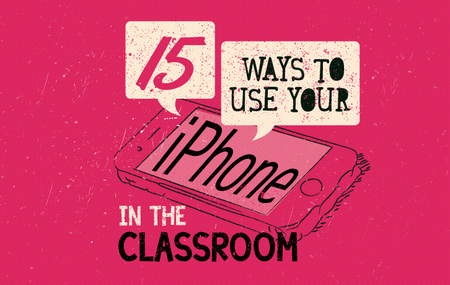 big-15-ways-to-use-your-iphone-in-the-classroom