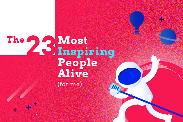 The 23 Most Inspiring People Alive (for me) - Powtoon Blog