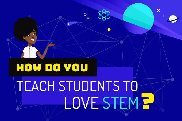 A woman of color poses happily on top of a title that says how do you make students love stem