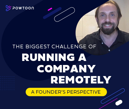 running a company remotely a founders perspective powtoon visual communications