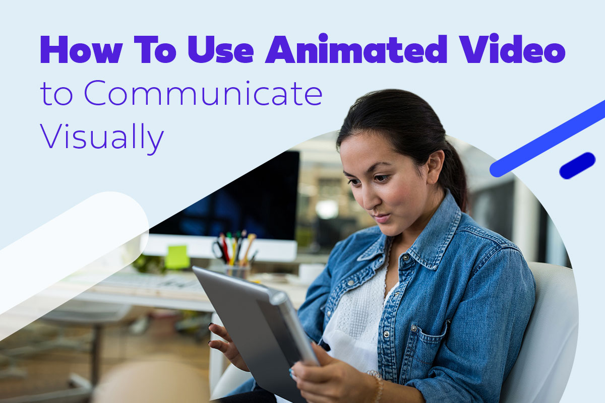 How-To-Use-Animated-Video-to-Communicate-Visually-Blog