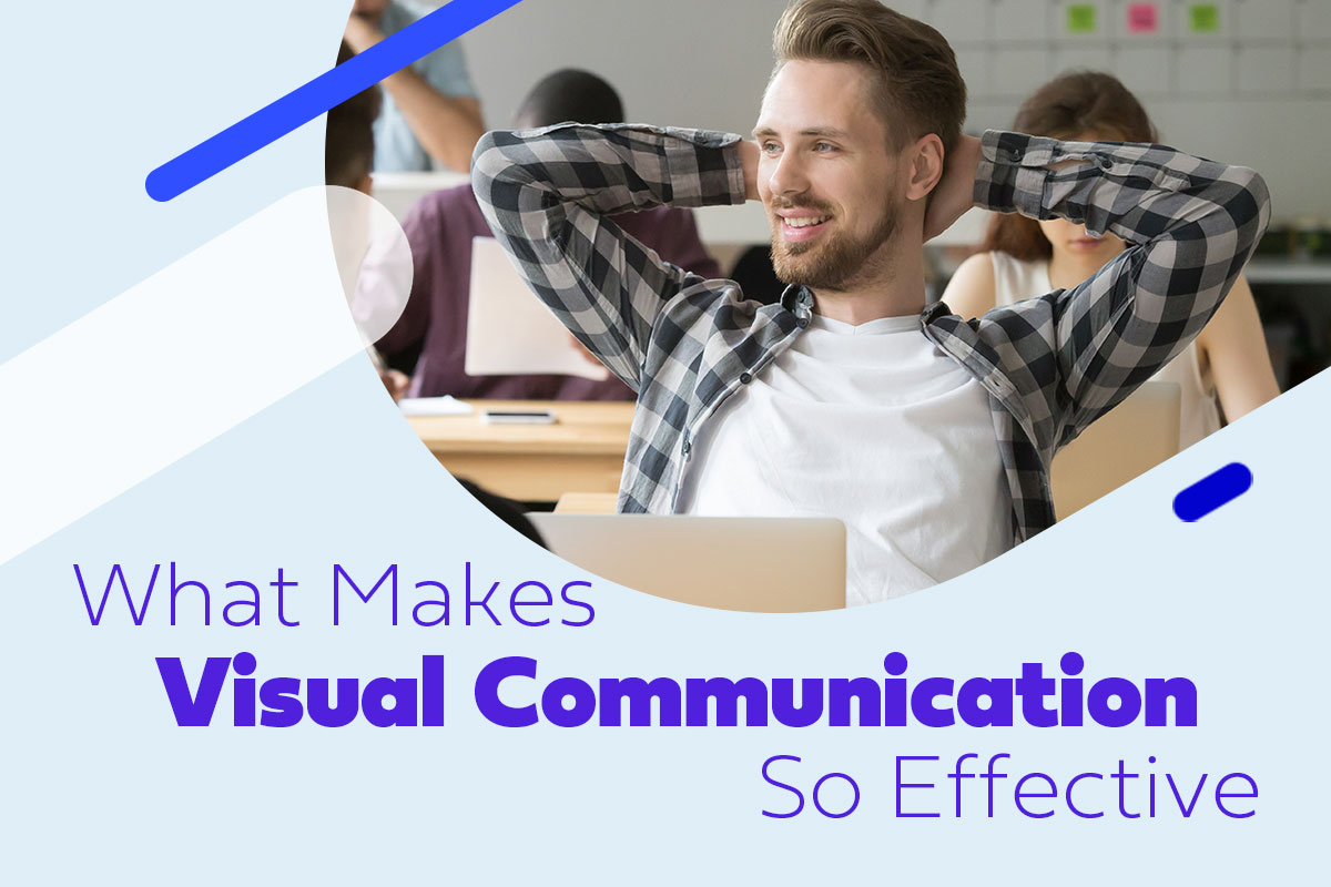 What-Makes-Visual-Communication-So-Effective-Blog