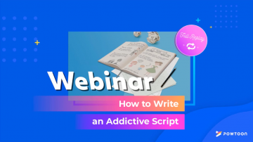 how to write an addictive script powtoon webinar replay
