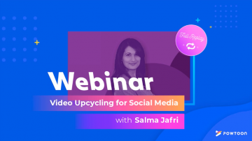 powtoon webinar replay upcycling video content for social media with salma jafri