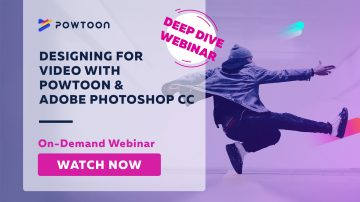 desigining for video with Photoshop & Powtoon deep dive on-demand webinar