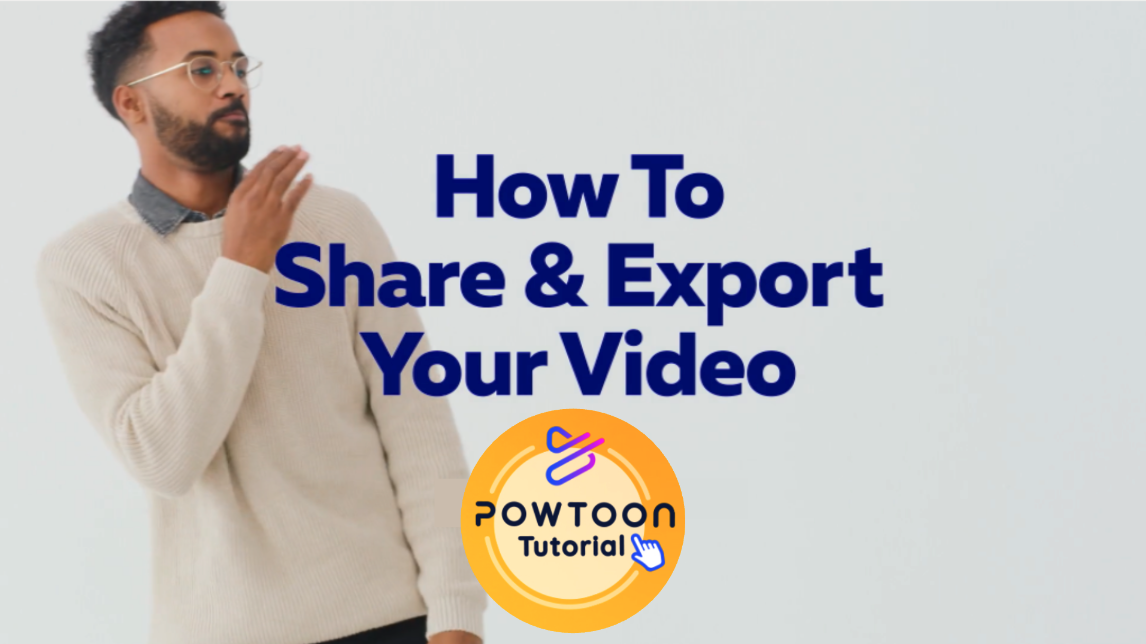 how to export and share your Powtoon videos