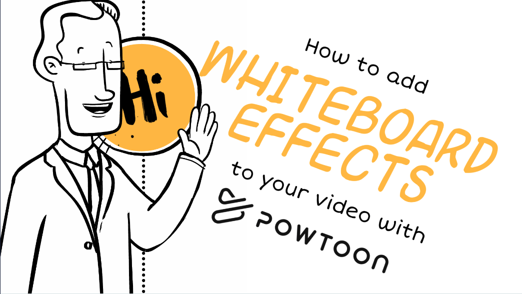 how to add whiteboard effects to your video with powtoon