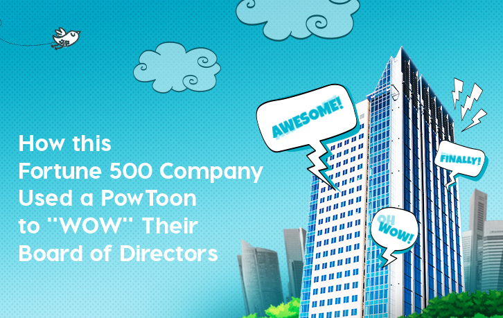 Fortune 500 PowToon Case Study - www.powtoon.com
